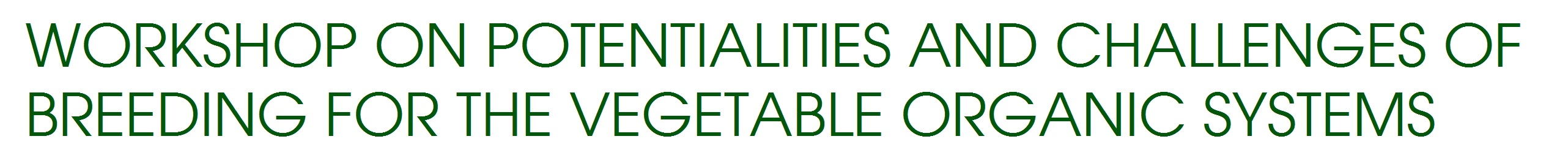 Workshop on Potentialities and challenges of breeding for the vegetable organic systems